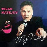 Milan Matejov – My Way