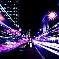 TRC – Bright Lights