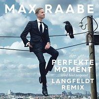 Max Raabe – Der perfekte Moment… wird heut verpennt [Langfeldt Remix]