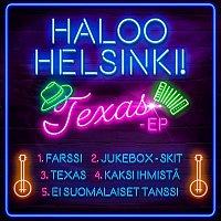 Haloo Helsinki! – TEXAS - EP