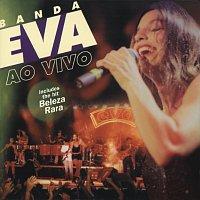 Banda Eva – Ao Vivo
