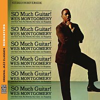 Wes Montgomery, Hank Jones, Ray Barretto, Ron Carter, Lex Humphries – So Much Guitar! [Original Jazz Classics Remasters]