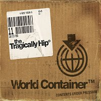 The Tragically Hip – World Container