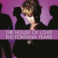 The House Of Love – The Fontana Years