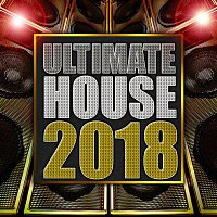 Various Artists.. – Ultimate House 2018