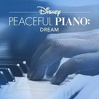 Disney Peaceful Piano, Disney – Disney Peaceful Piano: Dream