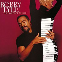 Bobby Lyle – The Power Of Touch