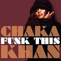 Chaka Khan – Funk This