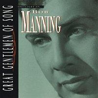 Bob Manning – Spotlight On… Bob Manning Great Gentlemen Of Song
