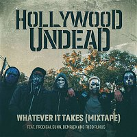 Hollywood Undead – Whatever It Takes (feat. Prodigal Sunn, Demrick & Fudd Rukus) [Mixtape]