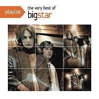 Big Star – Playlist: The Very Best of Big Star