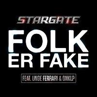StarGate, Unge Ferrari & OnklP – Folk Er Fake