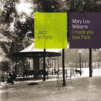 Mary Lou Williams – I Made You Love Paris