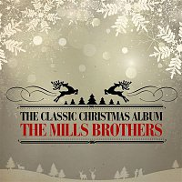 The Mills Brothers – The Classic Christmas Album (Remastered)
