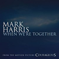 Mark Harris – When We're Together
