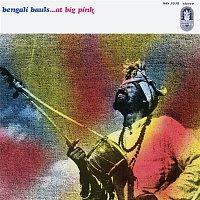 Bengali Bauls – At Big Pink