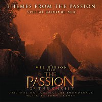 Orchestra, John Debney – Themes from the Passion (Special Radio Re-Mix)