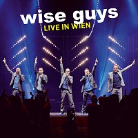 Wise Guys – Live in Wien