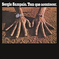 Sergio Sampaio – Tem Que Acontecer