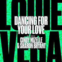 Louie Vega – Dancing For Your Love (feat. Cindy Mizelle & Sharon Bryant)