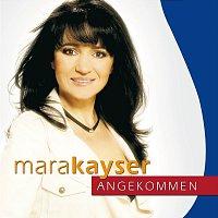 Mara Kayser – Angekommen