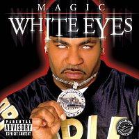 Magic – White Eyes