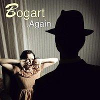 Bogart – ...Again
