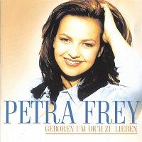 Petra Frey – Geboren um Dich zu lieben