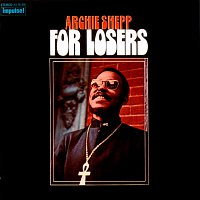 Archie Shepp – For Losers