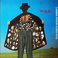 Wax – A Hundred Thousand in Fresh Notes