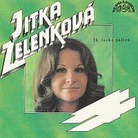 Jitka Zelenková – Já, láska pálivá (singly 1968-1974)