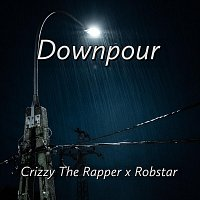Crizzy The Rapper, Robstar – Downpour (feat. Robstar)