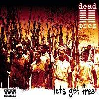 Dead Prez – Let's Get Free