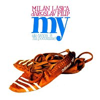 Milan Lasica & Jaroslav Filip – My / Do tanca a na pocúvanie