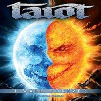 Tarot – I Walk Forever