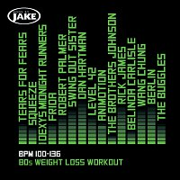 Různí interpreti – Body By Jake: 80s Weight Loss Workout (BPM 100-136)