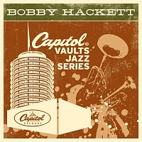Bobby Hackett – The Capitol Vaults Jazz Series [Remastered]