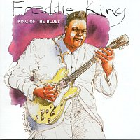 Freddie King – King Of The Blues