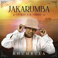 Jakarumba, Kid X, Thebe – Khumbula