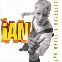 Ian – Supersonic Dream Day