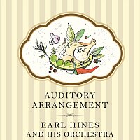 Earl Hines, His Orchestra – Auditory Arrangement