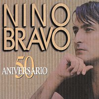 Nino Bravo – Nino Bravo 50 Aniversario