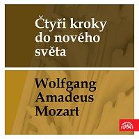 Různí interpreti – Čtyři kroky do nového světa - Wolfgang Amadeus Mozart