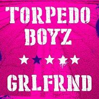 Torpedo Boyz – Grlfrnd
