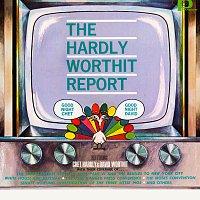 The Hardly-Worthit Players – The Hardly-Worthit Report