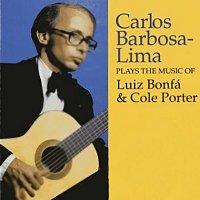 Carlos Barbosa-Lima – Plays The Music Of Luiz Bonfa & Cole Porter