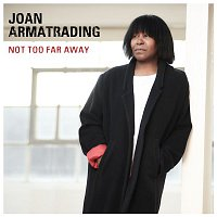 Joan Armatrading – Not Too Far Away