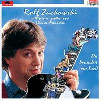 Rolf Zuckowski und seine Freunde – Du brauchst ein Lied