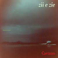 Caetano Veloso – Zii & Zie