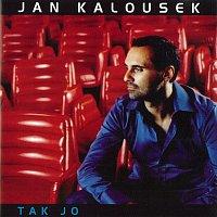 Jan Kalousek – Tak jo